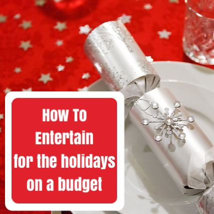 How to entertain for the holidays on a budget